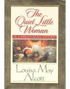 The Quiet Little Woman - Louisa May Alcott