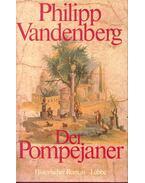 Der Pompejaner - Philipp Vandenberg