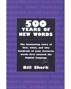 500 Years of New Words - SHERK, BILL