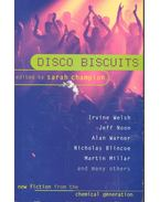 Disco Biscuits – New Fiction from the Chemical Generation - CHAMPION, SARAH (editor)