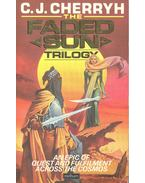 The Faded Sun Trilogy - CHERRYH, C.J.