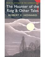 The Haunter of the Ring and Other Tales - Howard, Robert E.