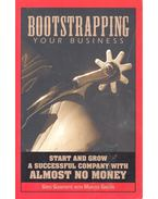 Bootstrapping Your Business – Start and Grow a Successful Company - GIANFORTE, GREG – GIBSON, MARCUS