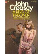 A Kind of Prisoner - Creasey, John
