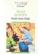 Wild Horses! - Dale, Ruth Jean