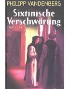 Sixtinische Verschwörung - Philipp Vandenberg