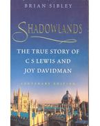 Shadowlands – The True Story of C. S. Lewis and Joy Davidman - Brian Sibley