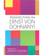 Perspectives on Ernst von Dohnányi - GRYMES, JAMES A. (edt)