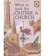 What to Look for Outside a Church - HUNT, P. J.