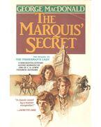 The Marquis' Secret - MacDONALD, GEORGE