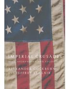 Imperial Crusades – Iraq, Afghanistan and Yugoslavia - COCKBURN, ALEXANDER, ST, CLAIR – JEFFREY