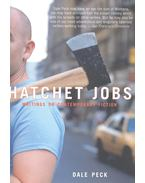 Hatchet Jobs – Writings on Contemporary Fiction - PECK, DALE