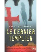 Le Dernier Templier - Khoury, Raymond