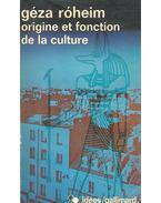Origine et fonction de la culture - Róheim Géza