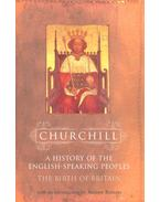 The Birth of Britain - A History of the English-Speaking Peoples I. - CHURCHILL, WINSTON