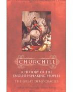 The Great Democracies - A History of the English-Speaking Peoples IV. - CHURCHILL, WINSTON