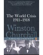 The World Crisis 1911 – 1918 – His Definitive History of the First World War - CHURCHILL, WINSTON