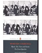 Blood, Toil, Tears and Sweat: The Great Speeches - CHURCHILL, WINSTON