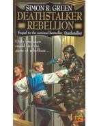 Deathstalker Rebellion - Green, Simon R.