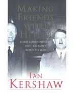 Making Friends with Hitler - Kershaw, Ian