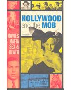 Hollywood and the Mob - Movies, Mafia, Sex & Death - ADLER, TIM