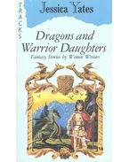 Dragons and Warrior Daughters - YATES, JESSICA (editor)