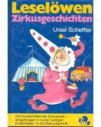 Zirkusgeschichten - Scheffler, Ursel
