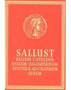 Bellum Catilinae, Bellum Iugurthinum, Epistulae ad Caesarem Senem - C. SALLUSTIUS CRISPUS