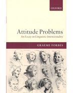 Attitude Problems – An Essay on Linguistic Intensionality - FORBES, GRAEME