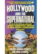 Hollywood and the Supernatural - STEIGER, BRAD, HANSEN-STEIGER, SHERRY