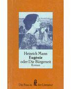 Eugénie oder Die Bürgerzeit - Mann, Heinrich