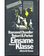 Einsame Klasse - CHANDLER, RAYMOND – PARKER, ROBERT B.