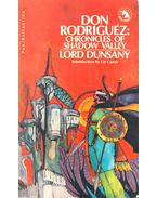 Don Rodriguez: Chronicles of Shadow Valley - LORD DUNSANY
