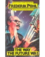 The Way the Future Was - Frederik Pohl