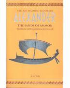 Alexander – The Sands of Ammon - Manfredi, Valerio Massimo