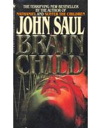 Brain Child - Saul, John