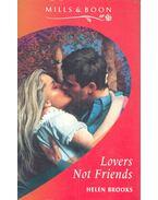Lovers Not Friends - Brooks, Helen