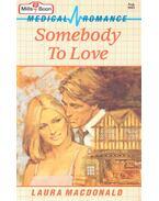 Somebody to Love - MacDonald, Laura