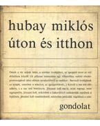 Úton és itthon - Hubay Miklós
