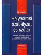 Helyesírási szabályzat és szótár - Új kiadás - Érvényes 2015. szeptember 1-jétől - Hujber Szabolcs (Szerk.)