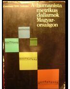 A humanista metrikus dallamok Magyarországon - Csomasz Tóth Kálmán