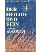Der Heilige und sein Dämon - Hünermann, Wilhelm