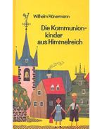 Die Kommunionkinder aus Himmelreich - Hünermann, Wilhelm