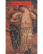 A múlt árnyéka - Hunter, Julia