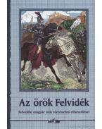 Az örök Felvidék - Hunyadi Csaba Zsolt
