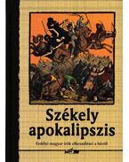 Székely apokalipszis - Hunyadi Csaba Zsolt