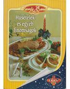 Húsételek és egyéb finomságok - Turós Emil