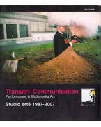 Transart Communication: Studio erté 1987-2007 - Hushegyi Gábor, Sőrés Zsolt