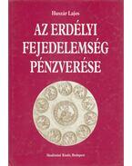 Az Erdélyi Fejedelemség pénzverése - Huszár Lajos