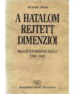 A hatalom rejtett dimenziói (dedikált) - Huszár Tibor